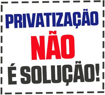 A privatização também prejudica você cidadão!