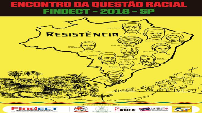 SINTECT-MA PARTICIPA DE ENCONTRO DA QUESTÃO RACIAL DA FINDECT QUE DISCUTIU A RESISTÊNCIA DOS NEGROS E NEGRAS NA FORMAÇÃO DO BRASIL
