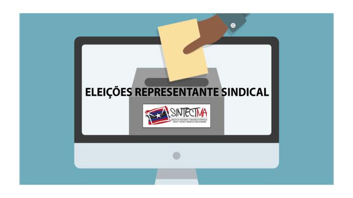 SINTECT-MA DIVULGA RELAÇÃO COM OS NOMES DOS ELEITOS A REPRESENTANTE SINDICAL