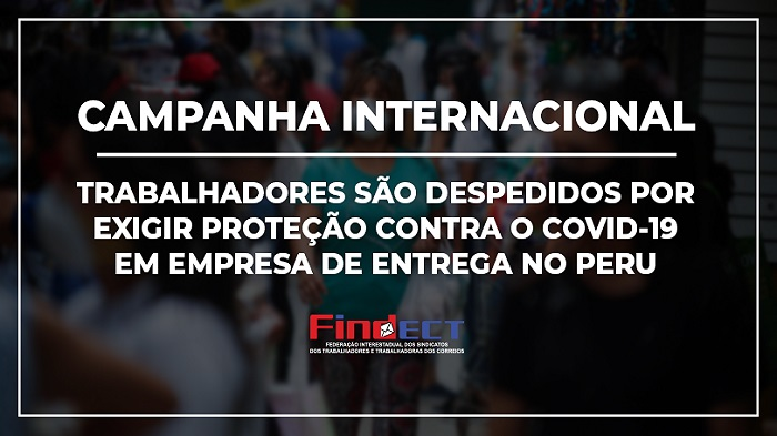 CAMPANHA INTERNACIONAL PELA READMISSÃO DE TRABALHADORES DE EMPRESA DE ENTREGAS DO PERU DESPEDIDOS POR EXIGIR PROTEÇÃO CONTRA A COVID-19