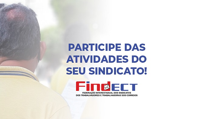 A GREVE CONTINUA! FINDECT REFORÇA IMPORTÂNCIA DO FORTALECIMENTO DA LUTA!