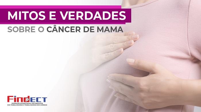 MITOS & VERDADES SOBRE O CÂNCER DE MAMA