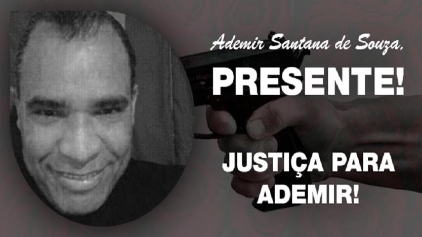 NOTA DE REPÚDIO: JUSTIÇA POR ADEMIR!