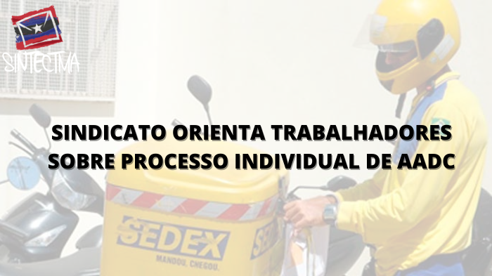 SINDICATO ORIENTA TRABALHADORES SOBRE PROCESSO INDIVIDUAL DE AADC