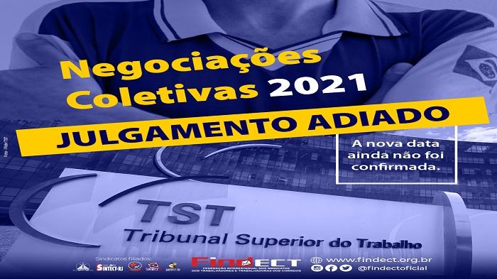 TST ADIA O JULGAMENTO DO DISSÍDIO COLETIVO DA CAMPANHA SALARIAL 2021/2022