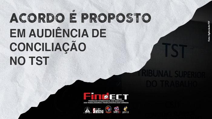 AUDIÊNCIA DE CONCILIAÇÃO NO TST TEM PROPOSTA DE ACORDO